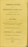 view Instructions to regimental surgeons for regulating the concerns of the sick, and of the hospital : to which is prefixed His Majesty's warrant for encreasing the advantages &c of the medical officers of the army.