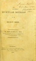 view The muscular motions of the human body / by John Barclay.