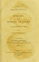 view Practical observations in surgery, and morbid anatomy : illustrated by cases with dissections and engravings / by John Howship.