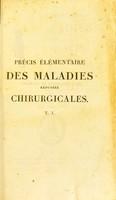 view Précis élémentaire des maladies réputées chirurgicales / par J. Delpech.