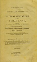 view A probationary essay on the causes and treatment of lateral curvature of the human spine : submitted by authority of the President and his Council, to the examination of the Royal College of Surgeons of Edinburgh when candidate for admission to their boby / by Robert Knox.
