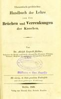 view Theoretisch-praktisches handbuch der Lehre von den Brüchen und Verrenkungen der Knochen / von Adolph Leopold Richter.