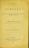 view Lectures on tumours : delivered in the theatre of the Royal College of Surgeons of England / by James Paget.