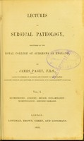 view Lectures on surgical pathology : delivered at the Royal College of Surgeons of England / by James Paget.