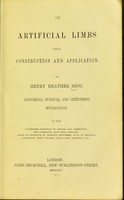 view On artificial limbs : their construction and application / by Henry Heather Bigg.