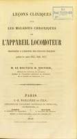 view Leçons cliniques sur les maladies chroniques de l'appareil locomoteur : professées a L'hospital des Enfants Malades pendant les années 1855, 1856, 1857 / par M. le docteur H. Bouvier.