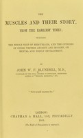 view The muscles and their story, from the earliest times : including the whole text of Mercurialis, and the opinions of other writers, ancient and modern, on mental and bodily development / by John W.F. Blundell.