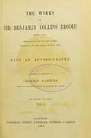 view The works of Sir William Collins Brodie : with an autobiography / collected and arranged by Charles Hawkins.