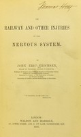 view On railway and other injuries of the nervous system / by John Eric Erichsen.