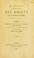 view Des difformités congénitales et acquises des doights et des moyens d'y remédier / par Dr. J.-A. Fort.
