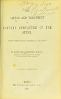 """view The causes and treatment of lateral curvature of the spine : enlarged from lectures published in """"The Lancet"""" / by Richard Barwell."""