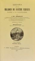 view Leçons sur les maladies du système nerveux faites a la Saltpétrière / par J.-M. Charcot.