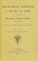 view Mechanical exercise as a means of cure : being a description of The Zander Institute, London (7 Soho Square), its history, appliances, scope, and object / edited by the Medical Officer to the Institution.