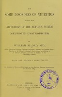 view On some disorders of nutrition related with affections of the nervous system (neurotic dystrophies) / by William M. Ord.