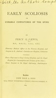 view Early scoliosis, or, Curable curvatures of the spine / by Percy G. Lewis.