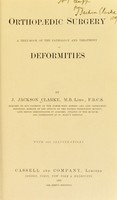 view Orthopædic surgery : a textbook of the pathology and treatment of deformities / by J. Jackson Clarke.