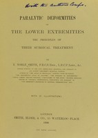 view Paralytic deformities of the lower extremities : the principles of their surgical treatment / by E. Noble Smith.