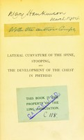 view The management of lateral curvature of the spine : stooping, and the development of the chest in phthisis / by E. Noble Smith.