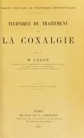 view Technique du traitement de la coxalgie / par le Dr Calot.