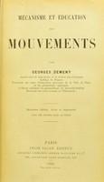 view Mécanisme et éducation des mouvements / par Georges Demenÿ.