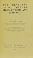 view The treatment of fractures by mobilisation and massage / by James B. Mennell ; with an introduction by J. Lucas-Champonnière.