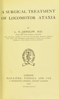 view A surgical treatment of locomotor ataxia / by L.N. Denslow.