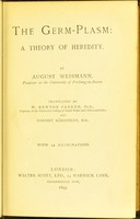view The germ-plasm : a theory of heredity / by August Weismann ; translated by W. Newton Parker and Harriet Rönnfeldt.