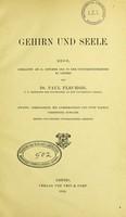 view Gehirn und Seele : Rede, gehalten am 31. October 1894 in der Universitätskirche zu Leipzig / von Paul Flechsig.