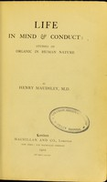 view Life in mind & conduct : studies of organic in human nature / by Henry Maudsley.