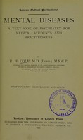 view Mental diseases : a text-book of psychiatry for medical students and practitioners / by R.H. Cole.