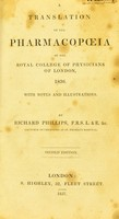 view A translation of the Pharmacopoeia of the Royal College of Physicians of London, 1836 : with notes and illustrations / by Richard Phillips.