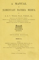 view A manual of elementary materia medica / by G.S.V. Wills.