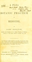 view A plea for the botanic practice of medicine / by John Skelton.
