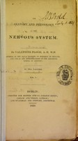 view The anatomy and physiology of the nervous system / by Valentine Flood.