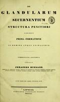 view De glandularum secernentium structura penitiori earumque prima formatione in homine atque animalibus : commentatio anatomica / scripsit Johannes Mueller.