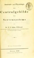 view Anatomie und Physiologie der Centralgebilde des Nervensystems / von F. J. Julius Wilbrand.