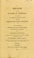 view A treatise on the nature of scrofula : in which an attempt is made to account for the origin of that disease on new principles; illustrated by various facts and observations explanatory of a method for its complete eradication; together with an appendix, containing several interesting cases. / By William Farr.