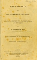 view Phrenology, or, The doctrine of the mind : and of the relations between its manifestations and the body / by J. Spurzheim.