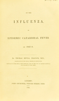 view On the influenza, or epidemic catarrhal fever of 1847-8 / By Thomas Bevill Peacock.