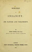 view Remarks on insanity : its nature and treatment. / By Henry Monro.