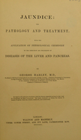 view Jaundice: its pathology and treatment : with the application of physiological chemistry to the detection and treatment of diseases of the liver and pancreas. / By George Harley.