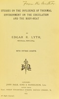 view Studies on the influence of thermal environment on the circulation and the body-heat / Edgar R. Lyth.