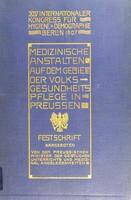 view Medizinische Anstalten auf dem Gebiete der Volksgesundheitsplfege in Preussen. Festschrift.