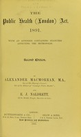 view The Public Health (London) Act, 1891 : with an appendix containing statutes affecting the metropolis