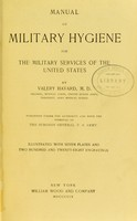 view Manual of military hygiene for the military services of the United States / by Valery Havard ... illustrated with seven plates and two hundred and twenty-eight engravings.