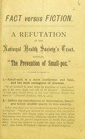 "view Fact versus fiction. A refutation of the National Health Society's tract, entitled, ""The prevention of small-pox"""