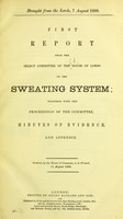 view First [-Fourth] report from the Select Committee of the House of Lords on the Sweating System ; together with the proceedings of the Committee, minutes of evidence, and appendix.