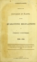 view Correspondence relative to the contagion of plague, and the quarantine regulations of foreign countries. 1836-1843.