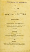view An analysis of the medicinal waters of Llandrindod in Radnorshire, South Wales : with observations upon the diseases to which they are applicable, and directions for their use : to which is prefixed a topographical account of the place / by Richard Williams.