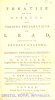 view A treatise on the effects and various preparations of lead, particularly of the extract of saturn, for different chirurgical disorders / translated from the French of Mr. Goulard, Surgeon-Major to the Royal and Military Hospital at Montpellier.